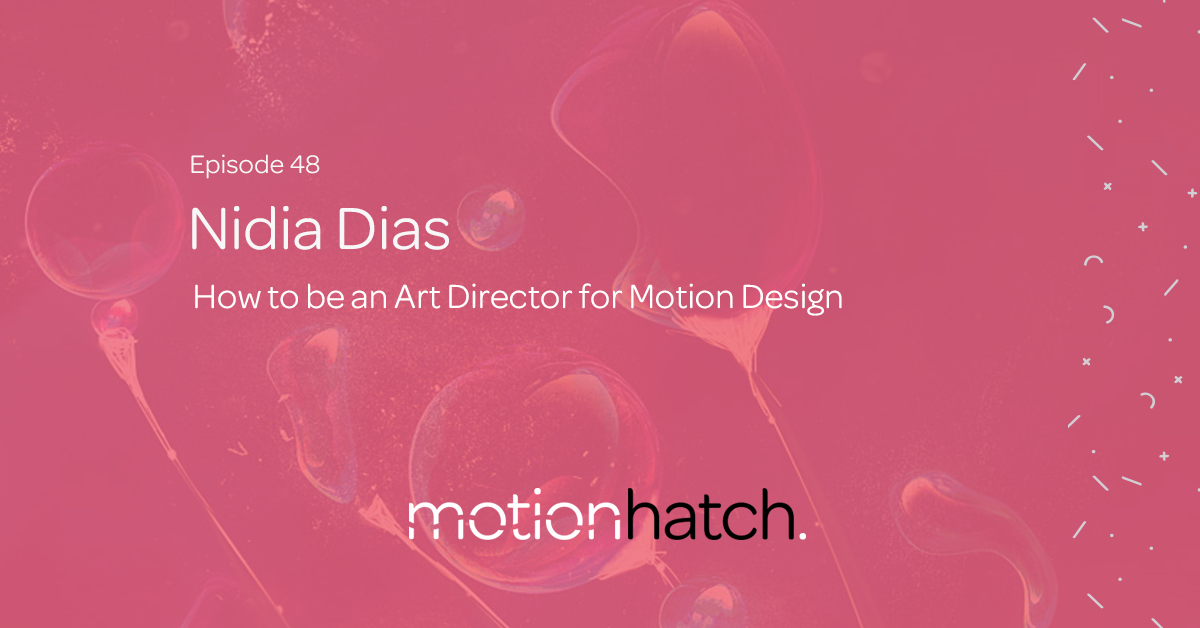 How to be an Art Director for Motion Design with Nidia Dias